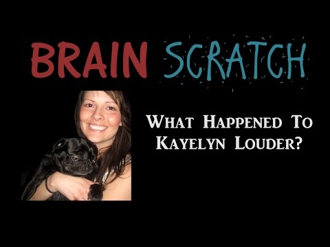 BrainScratch: What Happened To Kayelyn Louder