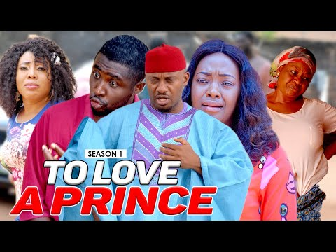 TO LOVE A PRINCE 1 - LATEST NIGERIAN NOLLYWOOD MOVIES