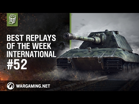 World of Tanks PC - Best Replays of the Week International #52