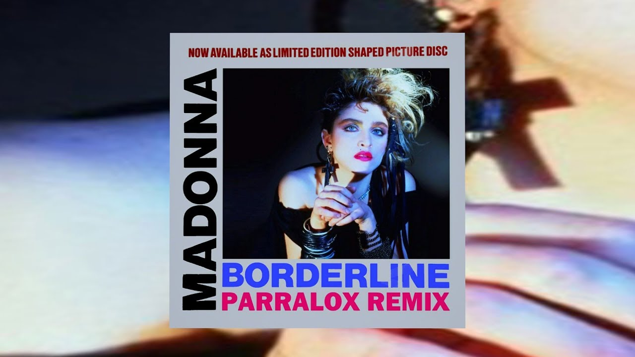 Madonna - Borderline (Parralox Bootleg Remix)
