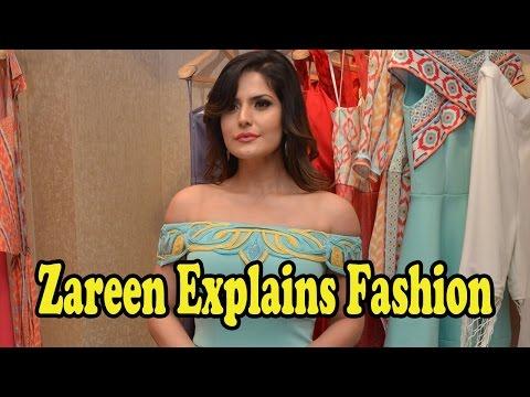 What Is Fashion Accoding To Zareen Khan?