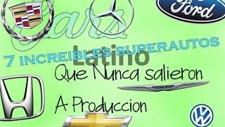 7 Increibles Superautos que Nunca Salieron a Produccion *CarsLatino* full download video download mp3 download music download