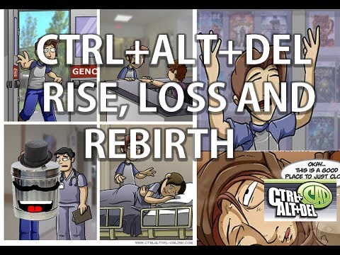 Ctrl+Alt+Del - Rise, Loss and Rebirth