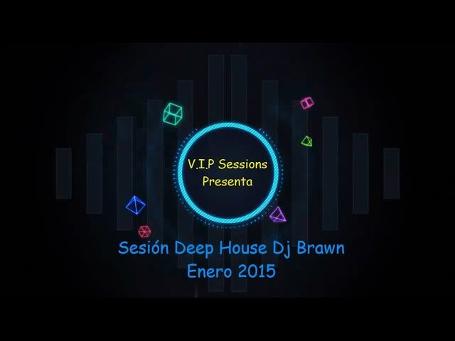 Sesi deep house dj brawn enero 2015 for Deep house music djs