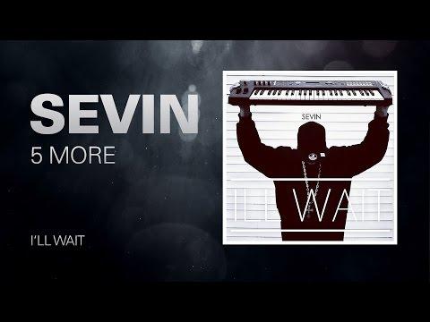 SEVIN - 5 More