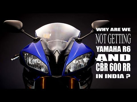 Why bikes like Yamaha R6 and CBR 600RR not available in India- Hindi