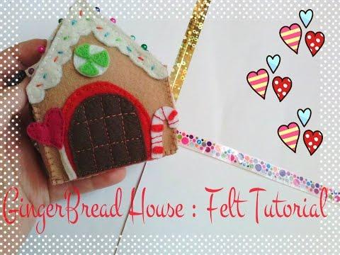 Felt Tutorial: GingerBread House! ♥