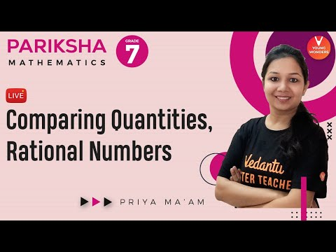 Comparing Quantities, Rational Numbers | Class 7 Chapter 8 & 9 Revision | NCERT | Priya Ma'am