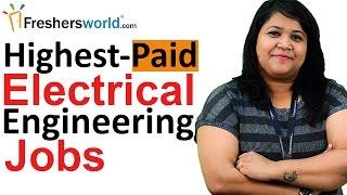 Highest-Paid Electrical Engineering Jobs – Careers, Scope, Departments, Salaries