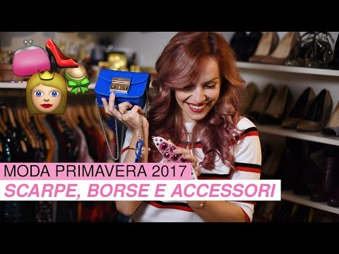 PRIMAVERA 2017: SCARPE, BORSE E ACCESSORI  + UN REGALO PER VOI!!!