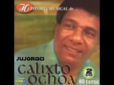 Los Corraleros Del Majagualla... Calixto Ochoa