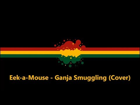 Eek-a-Mouse - Ganja Smuggling (Cover)