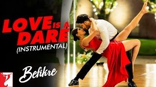 Love Is A Dare - Instrumental | Befikre Trailer