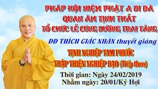 ĐĐ Thích Giác Nhàn Thuyết Giảng Tịnh Nghiệp Tam Phước ngày 24/02/2019