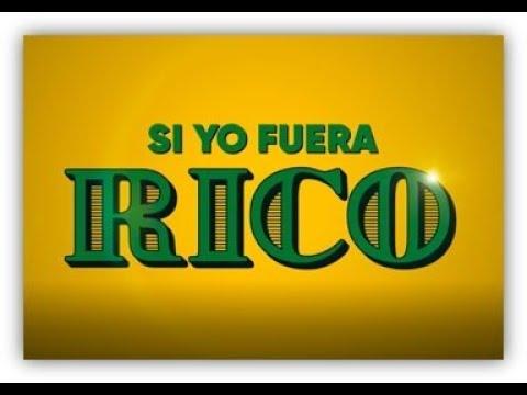 SI YO FUERA RICO