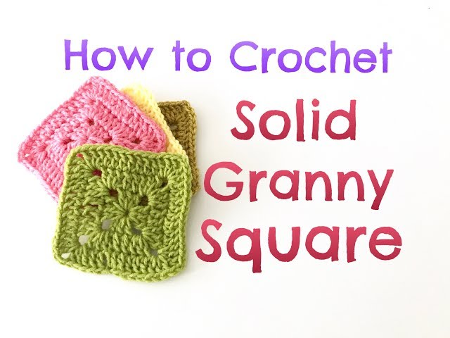 How To Crochet Solid Granny Square Sport Videos