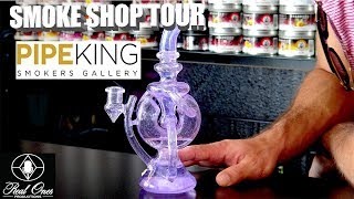 HIGH END GLASS SHOP TOUR: PIPEKING by The Cannabis Connoisseur Connection 420