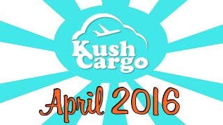 KUSH CARGO UNBOXING!! (April 2016) by Strain Central