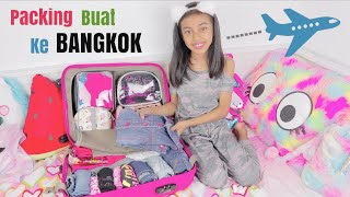 Video Persiapan Pergi Ke Bangkok - Nayfa Packing Pakaian dan Semua Perlengkapan - Packing With Me MP3, 3GP, MP4, WEBM, AVI, FLV Januari 2019
