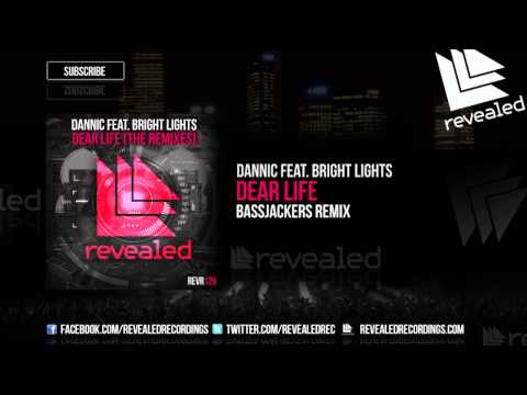 Bright Lights, Dannic - Dear Life feat. Bright Lights (Bassjackers Remix)