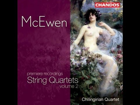 John McEwen String Quartet No 6 in A I.Allegro maestoso Chilingirian String quartet