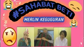 Video #SahabatBETI MERLIN KEGUGURAN! MP3, 3GP, MP4, WEBM, AVI, FLV Maret 2019