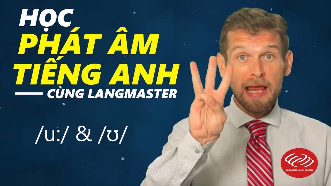 Học phát âm tiếng Anh chuẩn qua Video - /u:/ & /ʊ/