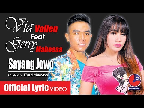 VIA VALLEN Feat GERRY MAHESSA (OM. MALIKA) - SAYANG JOWO - Official Lyric Video Mp3