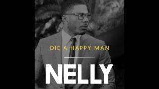 Nelly - Die a Happy Man (Mr Entertainment Man)