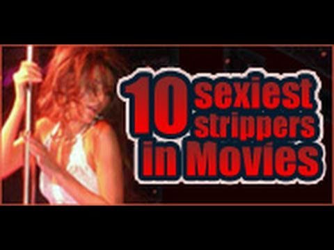 10 Sexiest Strippers in Movies