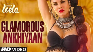 Nonton 'Glamorous Ankhiyaan' (MBA SWAG) VIDEO Song | Sunny Leone,Ek Paheli Leela|Meet Bros Anjjanft.Krishna Film Subtitle Indonesia Streaming Movie Download