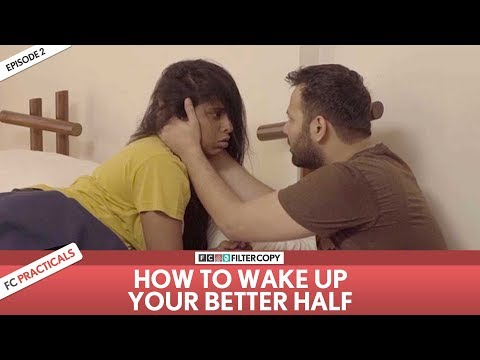 FilterCopy   How To Wake Up Your Better Half   FC Practicals   Episode 2
