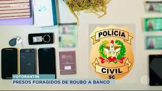 Dois suspeitos de roubo a banco em Criciúma foram presos em Votorantim