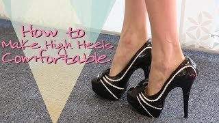How To Make Your High Heels Feel More Comfortable