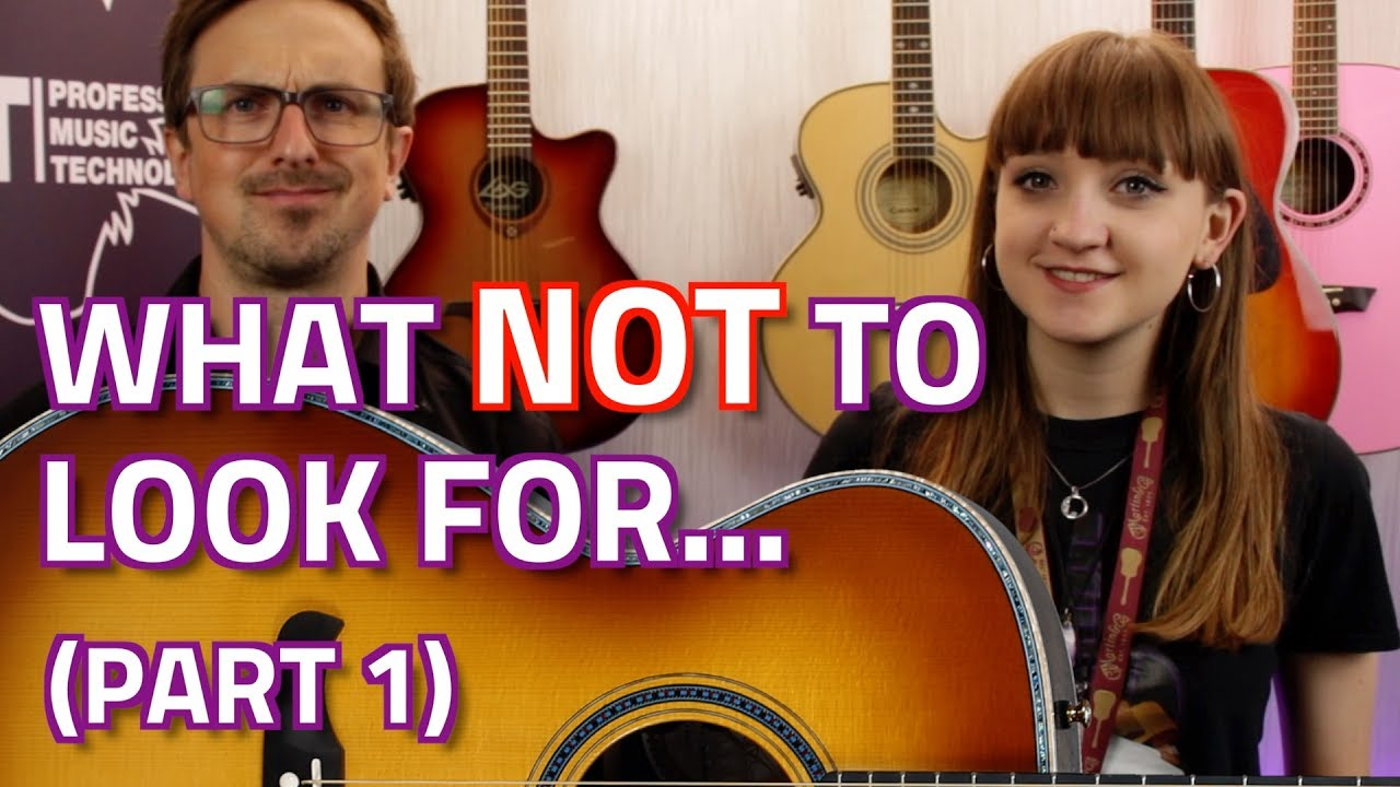TOP 10 things NOT to look for when buying an Acoustic Guitar… (Part 1)