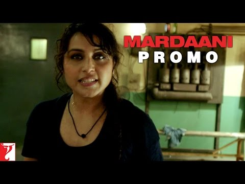 Yeh India Hai - Mardaani - Now In Cinemas