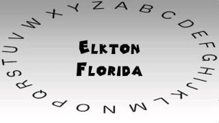 Elkton (FL) United States  city photos gallery : How to Say or Pronounce USA Cities — Elkton, Florida