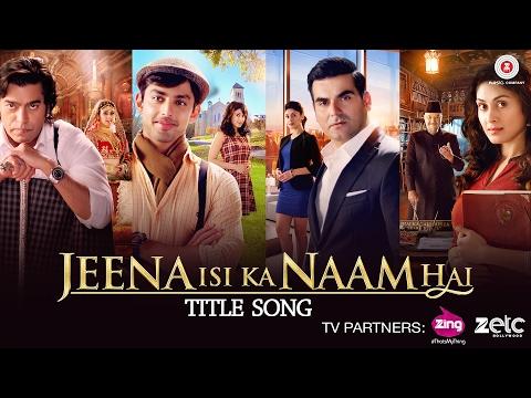 Jeena Isi Ka Naam Hai - Title Song | Arbaaz Khan,