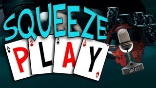 Squeeze Play: The Poker Show Episode 10 - Online Poker Texas Holdem Weekly Talk Show