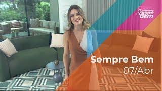 Programa Sempre Bem - 07/04/2019