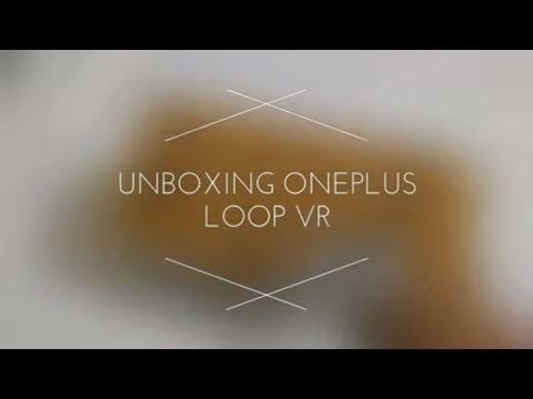 Unboxing OnePlus Loop VR |
