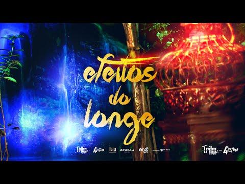 Tribo da Periferia - Efeitos do Longe (Official Music Video)