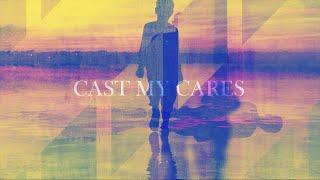 Cast My Cares