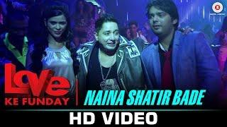 Naina Shatir Bade Video Song Love Ke Funday Rishank Tiwari Ritika Gulati