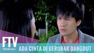 Video FTV Ada Cinta Di Gerobak Dangdut MP3, 3GP, MP4, WEBM, AVI, FLV Juli 2018