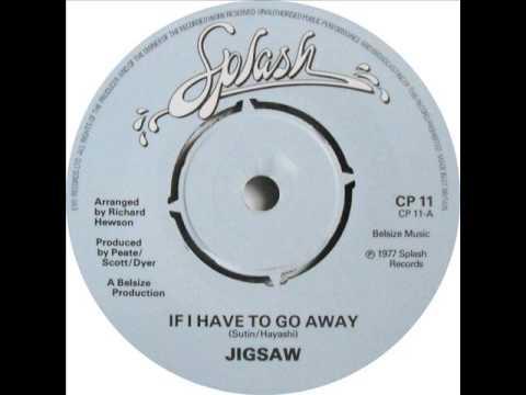 Jigsaw - If I Have to Go Away lyrics
