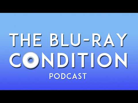 The Blu-Ray Condition Podcast Episode 5: The Return