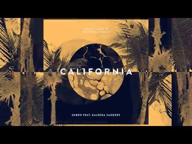 SNBRN  - California feat. Kaleena Zanders [Official]