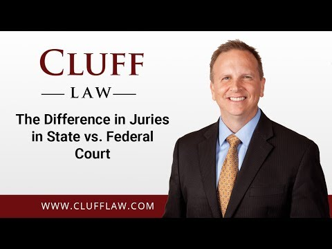 The Difference in Juries in State vs Federal Court