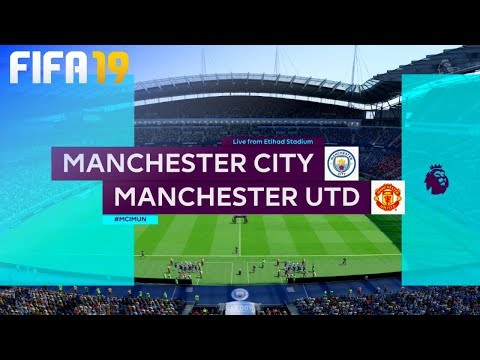 FIFA 19 - Manchester City vs. Manchester United @ Etihad Stadium
